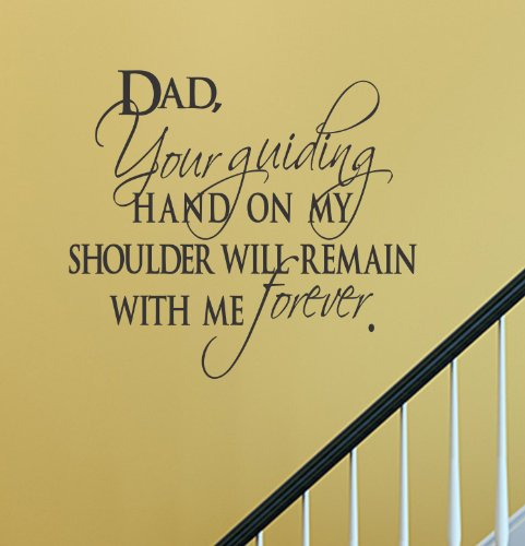Funk\'N Respect with Dad Wall Quotes - His Guiding Hand on My Shoulder