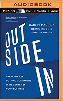 Outside In: The Power of Putting Customers at the Center