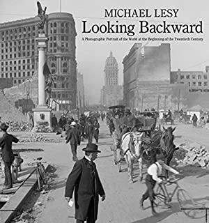 Book Cover: Looking Backward: A Photographic Portrait of the World at the Beginning of the Twentieth Century