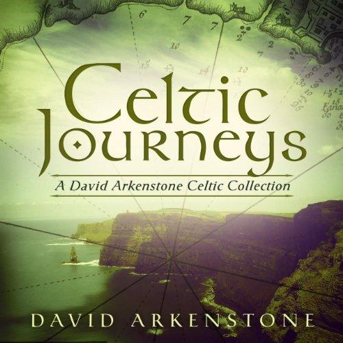 Celtic Journeys: A David Arken...