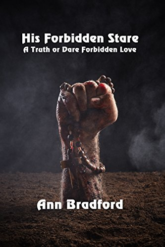 His Forbidden Stare: A Truth or Dare Forbidden Love by [Bradford, Ann]