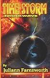 Time Storm Shockwave, Juliann Farnsworth, 1497487277