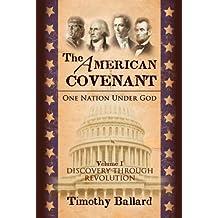The American Covenant: One Nation Under God V1 (The Founding) (The American Covenant Series)