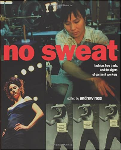 Téléchargements de livres audio mp3 gratuitsNo Sweat: Fashion, Free Trade and the Rights of Garment Workers PDF 1859841724