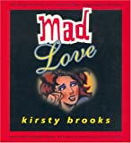 Mad Love, Kirsty Brooks, 1862543844