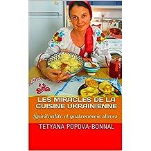 Les Miracles de la Cuisine Ukrainienne: Spiritualité et gastronomie slaves (French Edition)