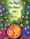 The Night the Moon Fell, Pat Mora, 0888993986