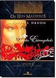 A Rainha Estrangulada - Série Os Reis Malditos. Volume 2