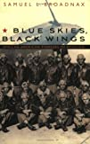 Blue Skies, Black Wings, Samuel L. Broadnax, 0803217749