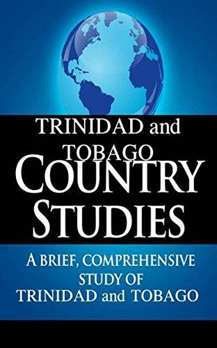 TRINIDAD and TOBAGO Country Studies: A brief, comprehensive study of Trinidad and Tobago