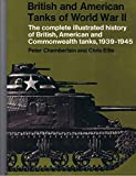 British and American Tanks of World War II, Peter Chamberlain and Christopher Ellis, 0668043040