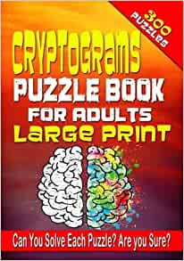 Cryptograms Puzzle Book for Adults LARGE PRINT: 300 ...