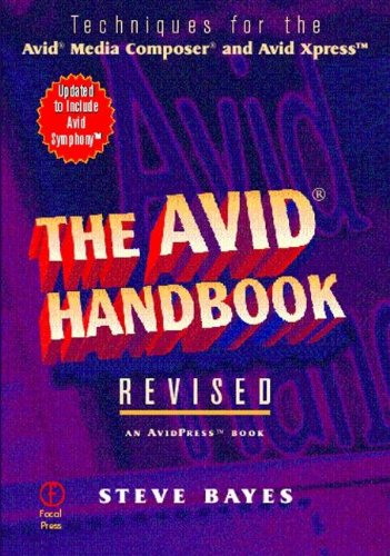 The Avid Handbook, Techniques for the Avid Media Composer and Avid Xpress