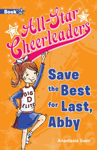 Save the Best for Last, Abby (All-Star Cheerleaders) pdf