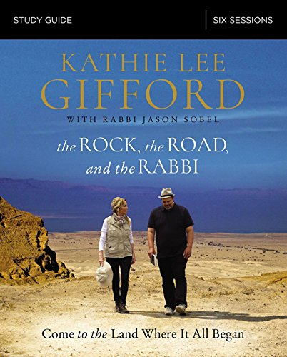 The Rock, the Road, and the Rabbi Study Guide: Come to the Land Where It All Began (To The Best Of My Knowledge Meaning)