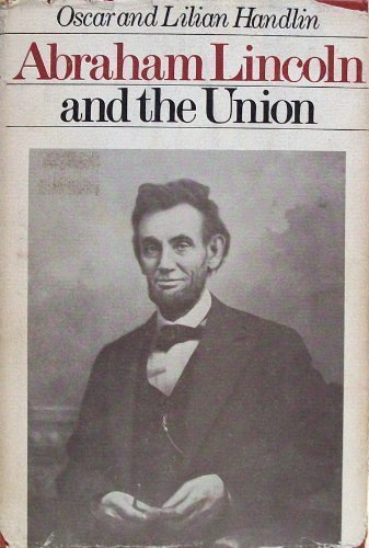 Abraham Lincoln and the Union (Library of American Biography), Handlin, Oscar