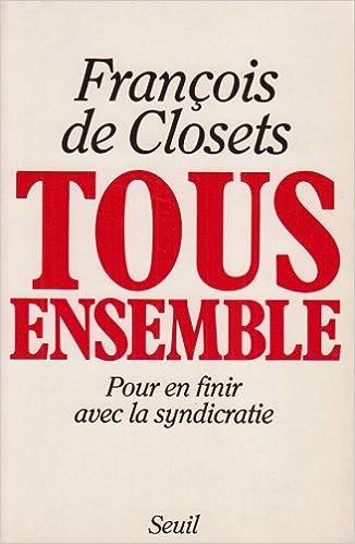 Book Tous ensemble: Pour en finir avec la syndicratie (French Edition)