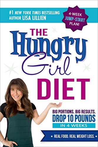 The Hungry Girl Diet: Big Portions. Big Results. Drop 10 Pounds in 4 Weeks cover