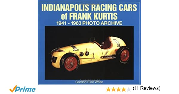 Indianapolis Racing Cars Of Frank Kurtis Photo Archive