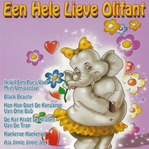 Een Hele Lieve Olifant By House For Kids On Amazon Music Amazon Com