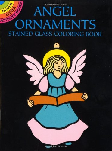 Angel Ornaments Stained Glass Coloring Book (Dover Stained Glass Coloring Book)
