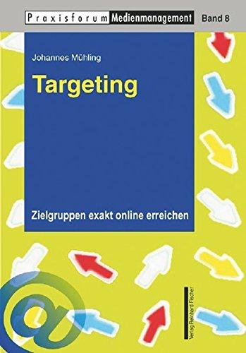 targeting-zielgruppen-exakt-online-erreichen-praxisforum-medienmanagement-band-8
