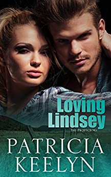 Loving Lindsey (The Protectors Book 1) by [Keelyn, Patricia]