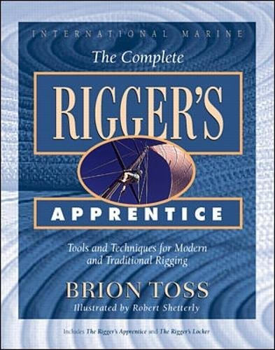 the-complete-rigger-s-apprentice-tools-and-techniques-for-modern-and-traditional-rigging