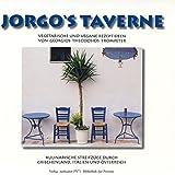 Jorgo's Taverne: Kulinarische Streifzüge durch Griechenland, Italien und Österreich Vegetarische und vegane Rezeptideen