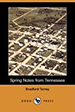 Spring Notes from Tennessee, Bradford Torrey, 1409910709