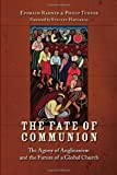 The Fate of Communion, Ephraim Radner and Philip Turner, 0802832822