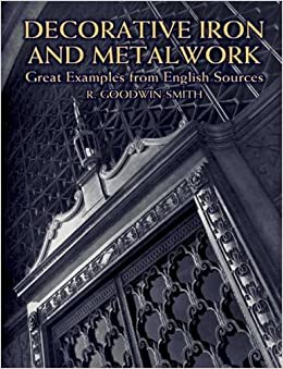 Book Decorative Iron and Metalwork: Great Examples from English Sources (Dover Jewelry and Metalwork) by R. Goodwin-Smith (2002-10-22)