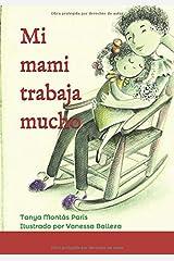 Mi mami trabaja mucho (Spanish Edition) Paperback