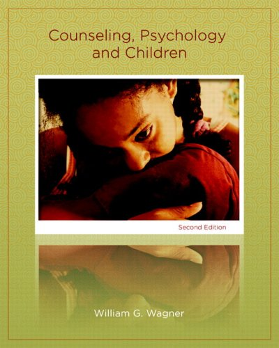 Counseling, Psychology, and Children (2nd Edition) -  William G. Wagner, Hardcover