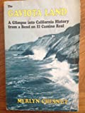 img - for The Gaviota Land: A Glimpse into California History from a Bend on El Camino Real book / textbook / text book