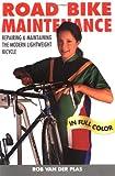 Road Bike Maintenance, Robert Van der Plas, 0933201796