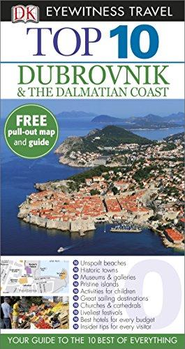 Dubrovnik & the Dalmatian Coast (DK Eyewitness Top 10 Travel Guide) (Top 10 Dubrovnik & The Dalmatian Coast)