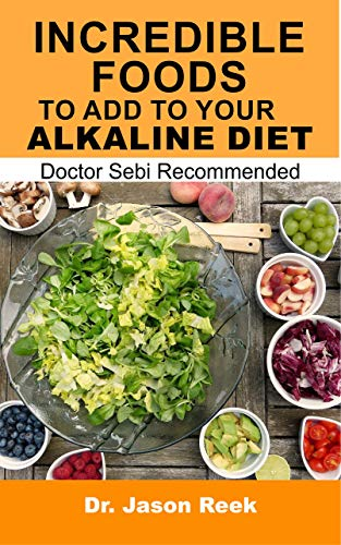 Incredible foods to add to your alkaline diet: Doctor Sebi recommended by Dr. jason Reek