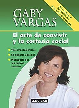 El arte de convivir y la cortesía social de [Vargas, Gaby]