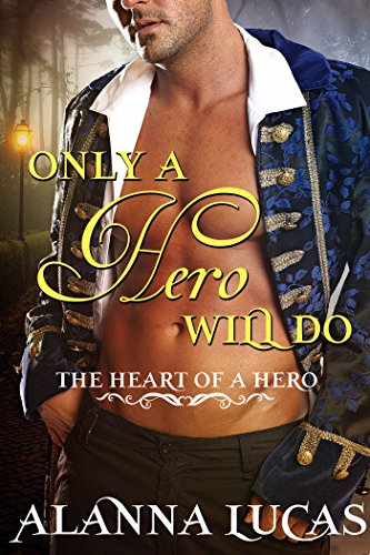 Grant's heart is in danger of thawing every time she comes close…Alanna Lucas' regency romance Only A Hero Will Do