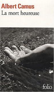 La mort heureuse, Camus, Albert