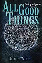 All Good Things (The Statford Chronicles) (Volume 5)