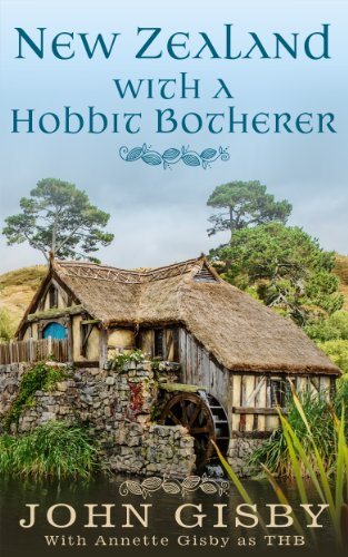 Book: New Zealand with a Hobbit Botherer by Annette Gisby, John Gisby