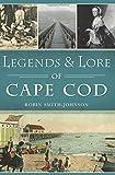 Legends & Lore of Cape Cod (American Legends)