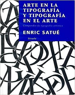 Arte en la tipografía y tipografía en el arte: Compendio de tipografía artística La Biblioteca Azul / Serie menor: Amazon.es: Enric Satué: Libros