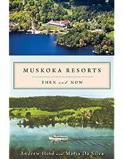 Muskoka Resorts: Then and Now