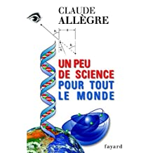 Un peu de science pour tout le monde (Documents) (French Edition)
