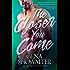 The Closer You Come (The Original Heartbreakers Book 1)