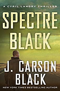 Spectre Black (Cyril Landry Thriller Book 3) by [Black, J. Carson]