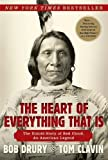 The Heart of Everything That Is: The Untold Story of Red Cloud, An American Legend First edition by Drury, Bob, Clavin, Tom (2013) Hardcover